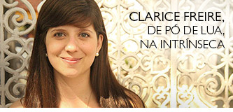 Clarice Freire, de Pó de lua, na Intrínseca